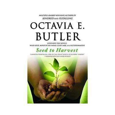 Seed to Harvest by Octavia E. Butler (author)