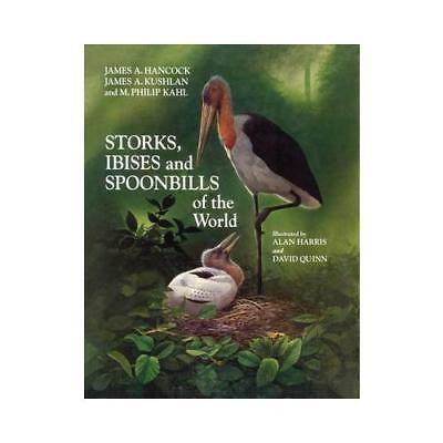 Storks, Ibises and Spoonbills of the World by James Hancock (author), James K...