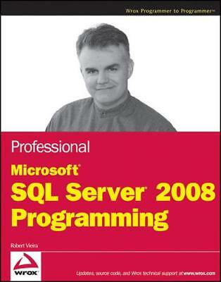 Professional Microsoft SQL Server 2008 Programming by Robert Vieira (author)