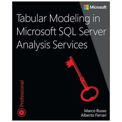 Tabular Modeling in Microsoft SQL Server Analysis Services by Marco Russo (au...