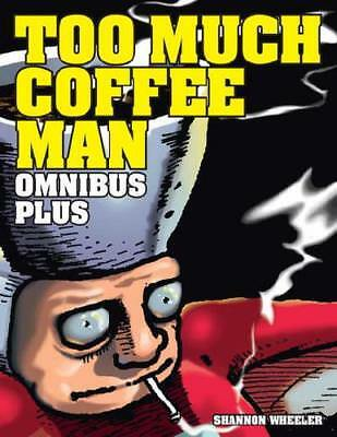 Too Much Coffee Man by Shannon Wheeler (author)