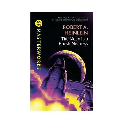 The Moon Is a Harsh Mistress by Robert A. Heinlein (author)
