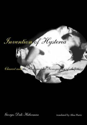 Invention of Hysteria Charcot and the Photographic Iconography ... 9780262541800