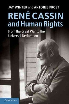 Rene Cassin and Human Rights: From the Great War to the Universal Declaration...