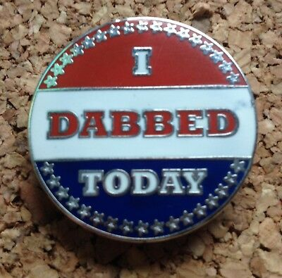 The Original I Dabbed Today PIN Dab enamel hat BHO 710 Dabber Grassroots GRC