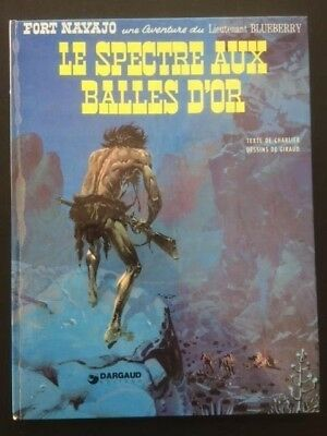 Le Spectre aux balles d'or - Blueberry - Gir et Charlier - Dargaud 1977 - BE