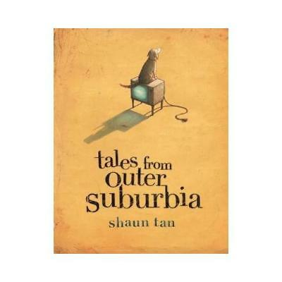 Tales from Outer Suburbia by Shaun Tan (author)