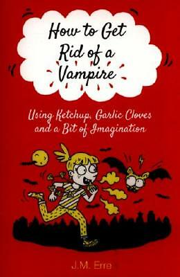 How to Get Rid of a Vampire by J.M. Erre, Sander Berg (translator)