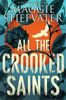 All the Crooked Saints by Maggie Stiefvater (author)