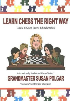 Learn Chess the Right Way by Susan Polgar (author)