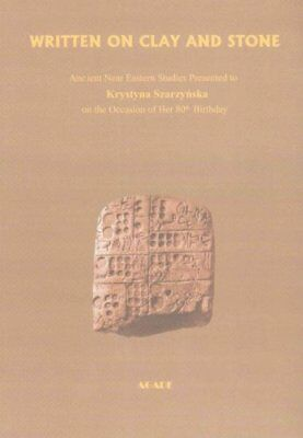Written on Clay and Stone Ancient Near Eastern Studies Presente... 9788387111076