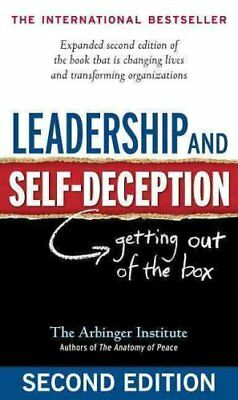 Leadership and Self-Deception Getting Out of the Box 9781576759776