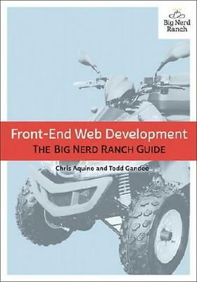 Front-End Web Development by Chris Aquino (contributions), Todd Gandee (contr...