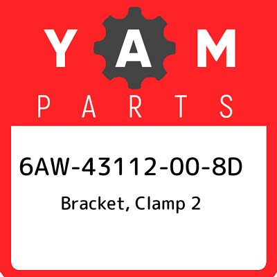 6AW-43112-00-8D Yamaha Bracket, clamp 2 6AW43112008D, New Genuine OEM Part
