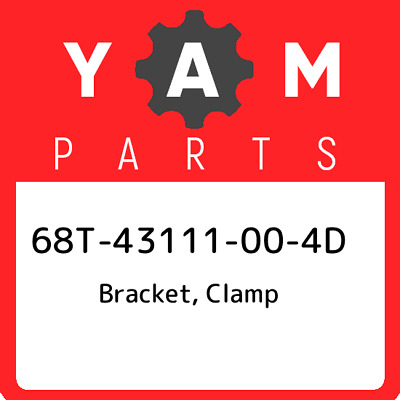 68T-43111-00-4D Yamaha Bracket, clamp 68T43111004D, New Genuine OEM Part