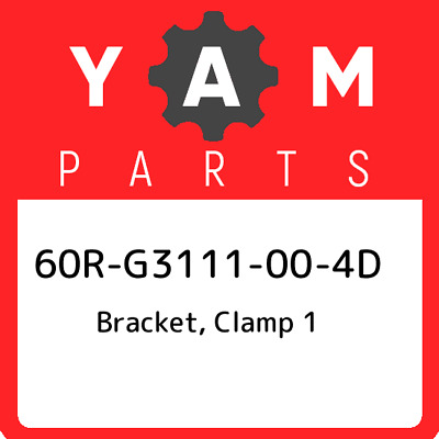 60R-G3111-00-4D Yamaha Bracket, Clamp 1, New Genuine OEM Part