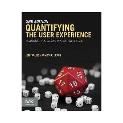 Quantifying the User Experience by Jeff Sauro (author), James R Lewis (author)