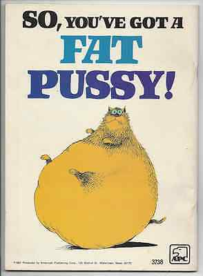 SO, YOU'VE GOT A FAT PUSSY! 1981 PAPERBACK BOOK by IRA ALTERMAN * CAT LOVERS!