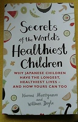 Secrets of the World's Healthiest Children: Why Japanese Children Have the Longe