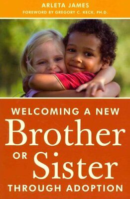 Welcoming a New Brother or Sister Through Adoption 9781849059039