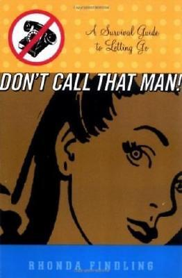 Don't Call That Man! by Rhonda Findling (author)