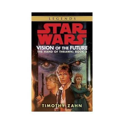 Vision of the Future: Star Wars Legends (The Hand of Thrawn) by Timothy Zahn ...