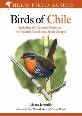 Birds of Chile Including the Antartic Peninsular, the Falkland ... 9780713646887