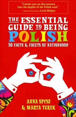 The Essential Guide To Being Polish by Anna Spysz 9780985062309