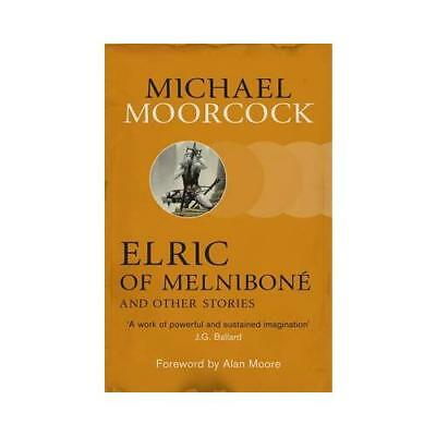 Elric of Melniboné and Other Stories by Michael Moorcock (author)