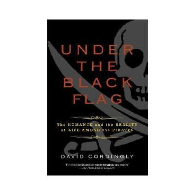 Under the Black Flag by David Cordingly (author)