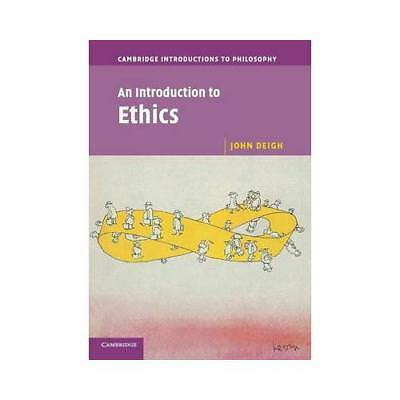 An Introduction to Ethics by John Deigh (author)