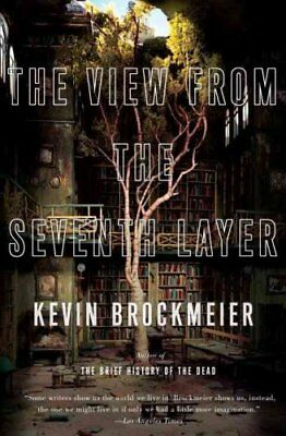 The View from the Seventh Layer by Kevin Brockmeier 9780307387769