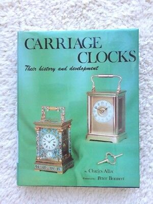 Carriage Clocks : Their History and Development by Charles Allix HCDJ 1974