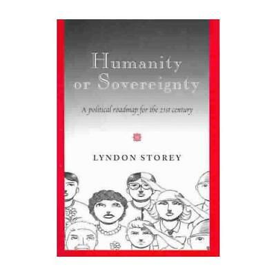 Humanity or Sovereignty by Lyndon Storey (author)