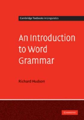 An Introduction to Word Grammar by Richard Hudson (author)