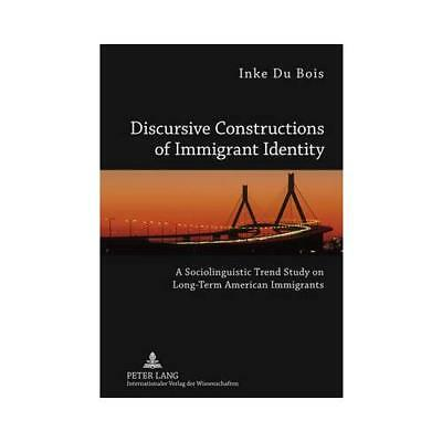 Discursive Constructions of Immigrant Identity by Inke Du Bois (author)