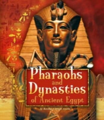 Pharaohs and Dynasties of Ancient Egypt (Ancient Egyptian Civilizat...