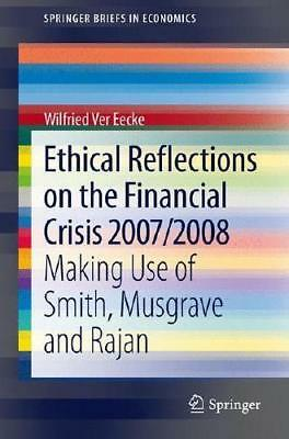 Ethical Reflections on the Financial Crisis 2007/2008 by Wilfried Ver Eecke (...