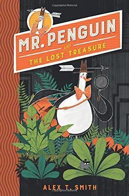 Mr. Penguin and the Lost Treasure by Alex T. Smith (author)