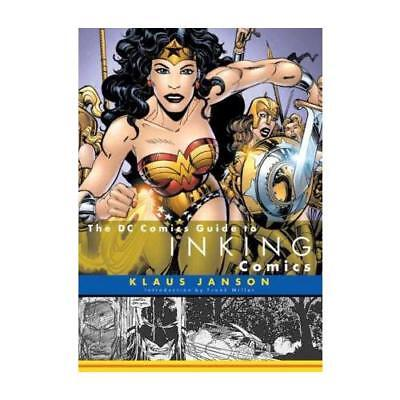 The DC Comics Guide to Inking Comics by Klaus Janson, Frank Miller (introduct...