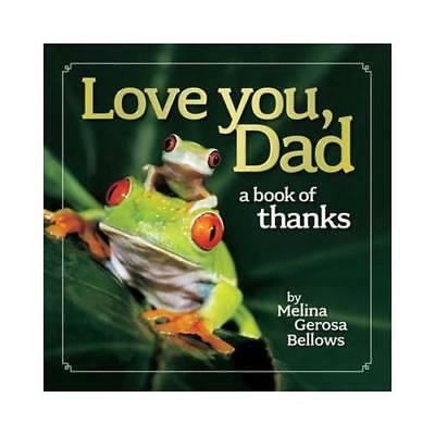 Love You, Dad by Melina Gerosa Bellows (author)