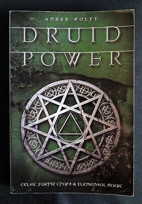 Druid Power - Celtic Faerie Craft and Elemental Magic by Amber Wolfe (PB, 2004)
