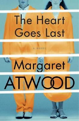 The Heart Goes Last by Margaret Atwood (author)