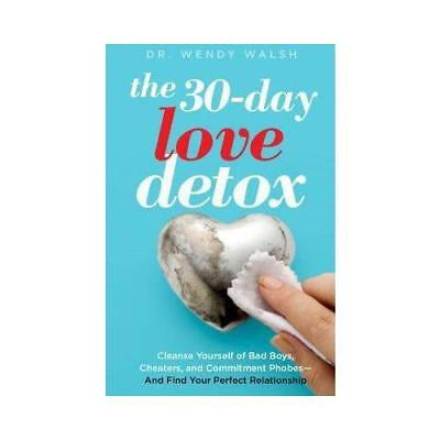 The 30-Day Love Detox by Wendy Walsh (author)