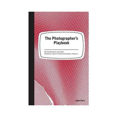The Photographer's Playbook by Jason Fulford (editor)