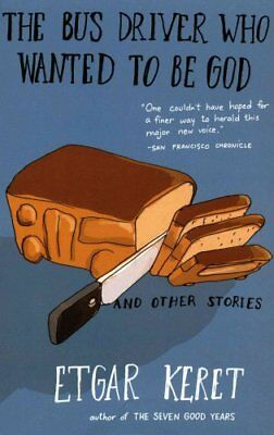 The Bus Driver Who Wanted to Be God & Other Stories by Etgar Keret...