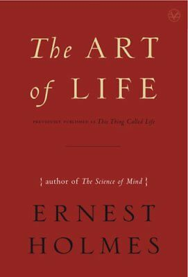 The Art of Life by Ernest Holmes 9781585426133 (Paperback, 2008)
