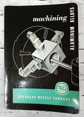 Machining Aluminum Alloys by Reynolds Metals Company (1952) Industrial Reference
