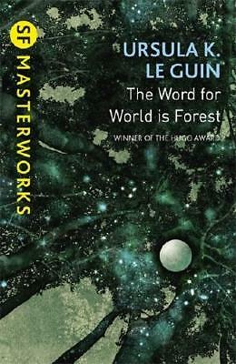 The Word for World Is Forest by Ursula K. Le Guin (author)