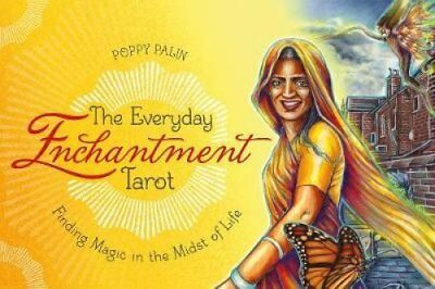 The Everyday Enchantment Tarot Finding Magic in the Midst of Life 9780764354557